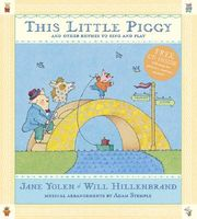This Little Piggy: Lap Songs, Finger Plays, Clapping Games, and Pantomime Rhymes