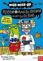 Aliens vs. Mad Scientists Under the Ocean