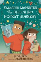 Smashie McPerter and the Mystery of the Shocking Rocket Robbery