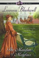 The Maiden of Mayfair by Lawana Blackwell