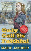 Only Call Us Faithful