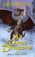 We Three Dragons