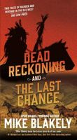 Dead Reckoning and Last Chance