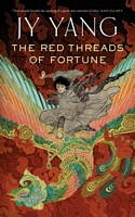 The Red Threads of Fortune by J.Y. Yang