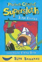 Plodney Creeper, Supersloth