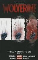 Wolverine: Three Months to Die Book 2
