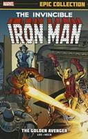 Iron Man Epic Collection: The Golden Avenger