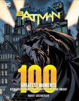 Batman: 100 Greatest Moments