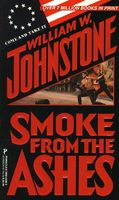 Smoke from the Ashes by William W. Johnstone