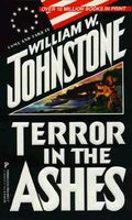 Terror in the Ashes by William W. Johnstone