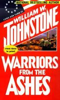 Warriors from the Ashes by William W. Johnstone