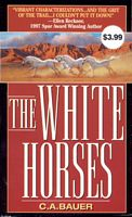 The White Horses by C.A. Bauer