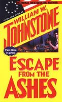 Escape from the Ashes by William W. Johnstone