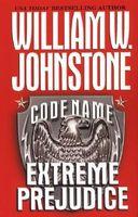 Code Name: Extreme Prejudice