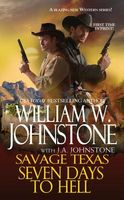 Seven Days to Hell by William W. Johnstone; J.A. Johnstone