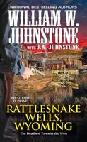 Rattlesnake Wells, Wyoming by William W. Johnstone