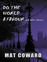 Do the World a Favour and Other Stories