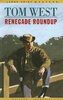 Renegade Roundup