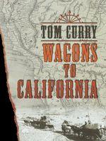 Wagons to California