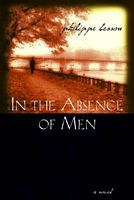 In the Absence of Men by Philippe Besson