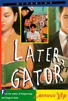 Later, Gator