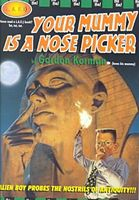 Your Mummy is a Nose Picker