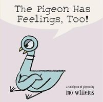 The Pigeon Has Feelings Too!