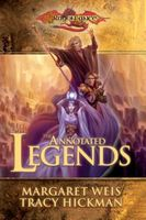 The Annotated Legends by Margaret Weis; Tracy Hickman