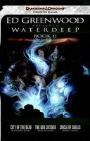 Ed Greenwood Presents Waterdeep: Book II