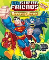 DC Super Friends Heroes in Action with Action Pop-Outs