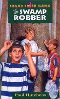 The Sugar Creek Gang / The Swamp Robber