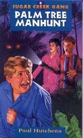The Sugar Creek Gang Flies to Cuba, on Palm Tree Island / The Palm Tree Manhunt
