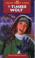 The Sugar Creek Gang at Snow Goose Lodge / The Timber Wolf