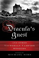 Dracula's Guest: And Other Victorian Vampire Stories by Michael Sims