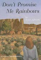 Don't Promise Me Rainbows