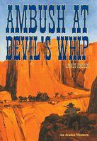 Ambush at Devil's Whip