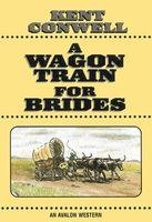A Wagon Train for Brides