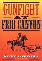 Gunfight at Frio Canyon