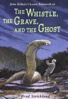 The Whistle, the Grave and the Ghost by John Bellairs