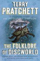 The Folklore of Discworld: Legends, Myths, and Customs from the Discworld wit