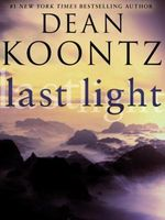 Last Light by Dean Koontz / Dean R. Koontz
