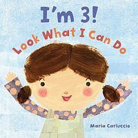 I'm 3! Look What I Can Do