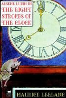 Arsene Lupin In The Eight Strokes Of The Clock