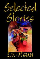 The Selected Stories of Lu Hsun