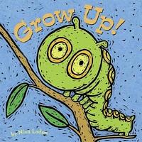 Grow Up!