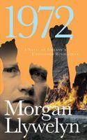 1972: A Novel of Ireland's Unfinished Revolution