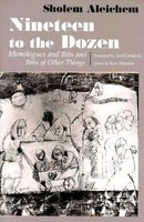 Nineteen to the Dozen: Monologues and Bits and Bobs of Other Things