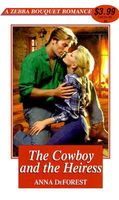 The Cowboy and the Heiress by Anna De Forest