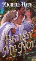 Betray Me Not