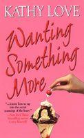 Wanting Something More
